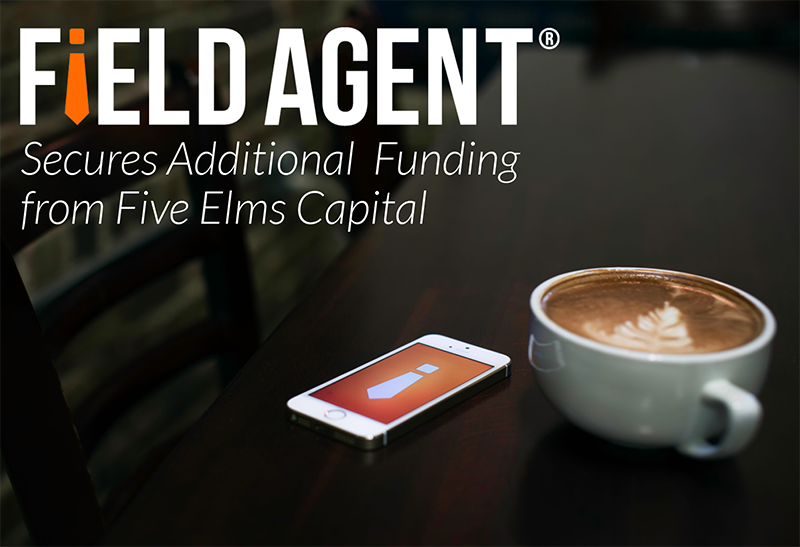 Field Agent Secures Additional Funding from Five Elms Capital