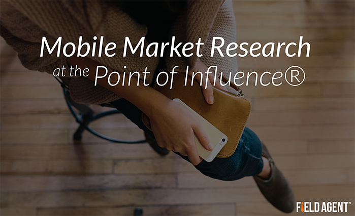 Mobile Market Research at the Point of Influence