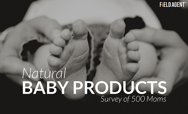 Natural Baby Products, Field Agent Survey of 500 Moms