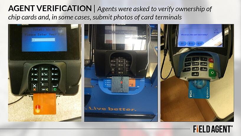 Agent Verification of Chip Card Study, Agents were asked to verify ownership of chip cards and, in some cases, submit photos of card terminals.