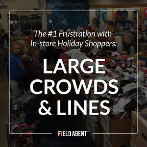 The #1 Frustration with In-Store Holiday Shoppers: Large Crowds & Lines