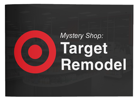 Target Remodel Mystery Shop Report