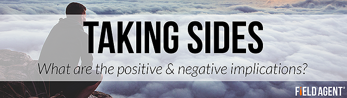 Taking Sides: What are the positive & negative implications?