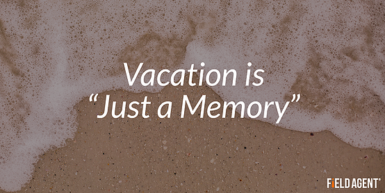 "Vacation is ""Just a Memory"""