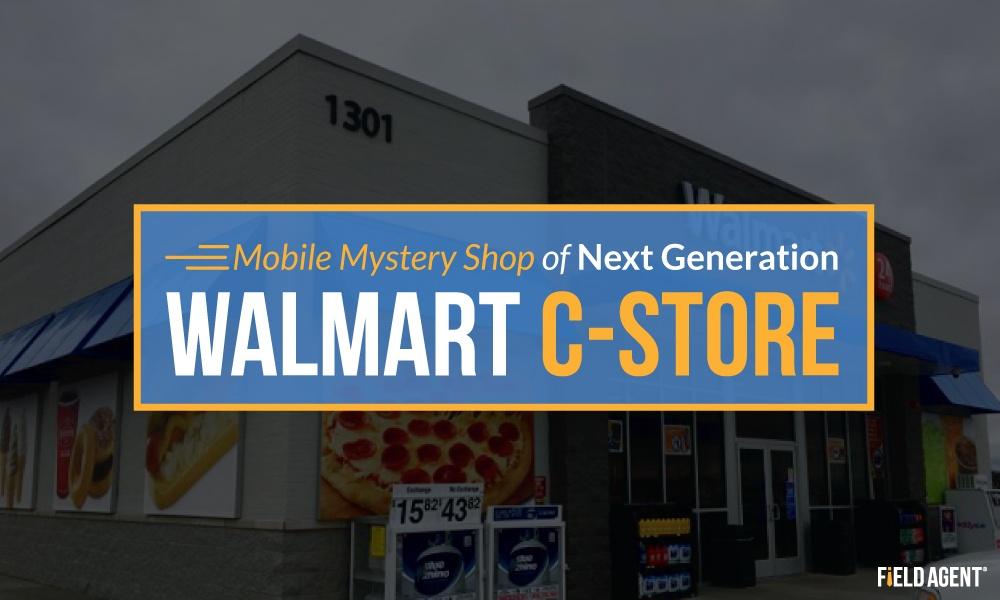Mystery Shop - Walmart C-Store