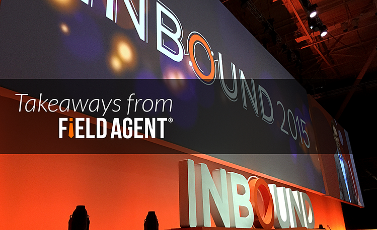 Inbound 2015, Takeaways from Field Agent