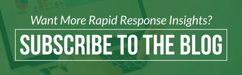 Want More Rapid Response Insights? Subscribe to the Blog