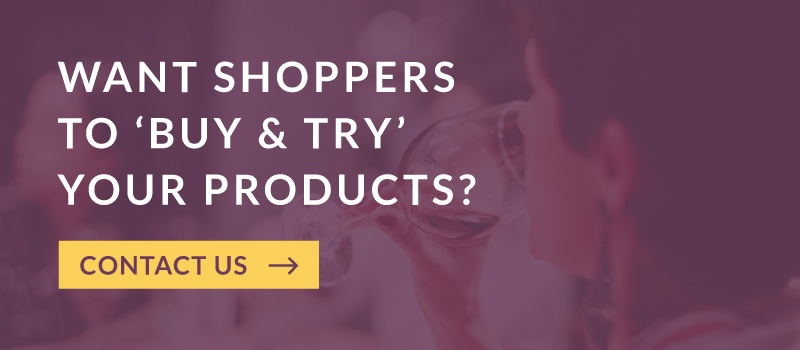 Want Shoppers to 'Buy & Try' Your Products? Contact Us