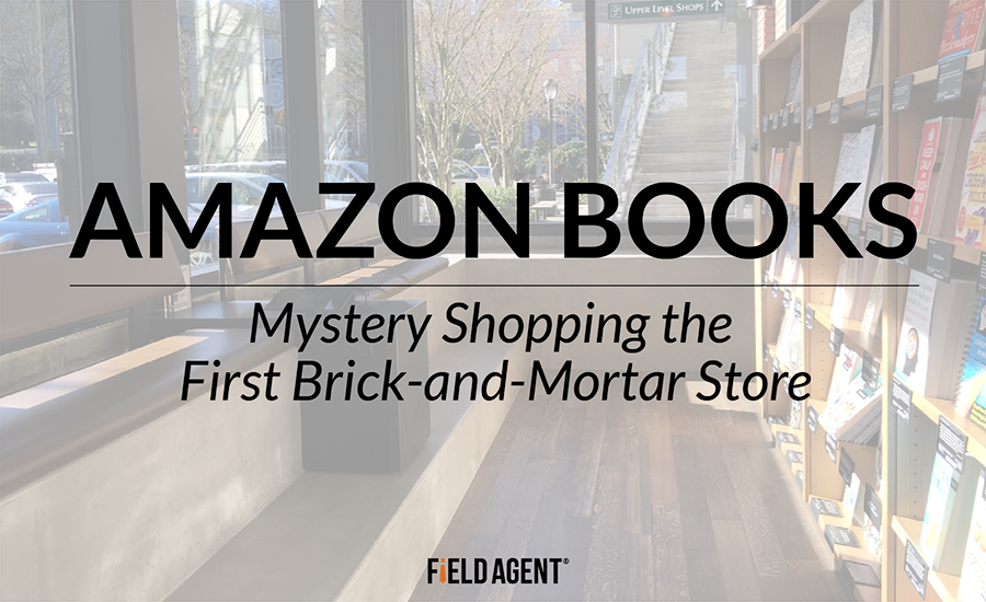 Amazon Books: Mystery Shopping the First Brick-and-Mortar Store