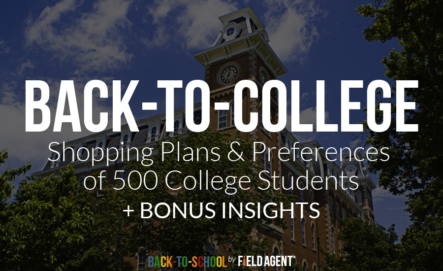 Back-to-College, Shopping Plans & Preferences of 500 College Students + Bonus Insights