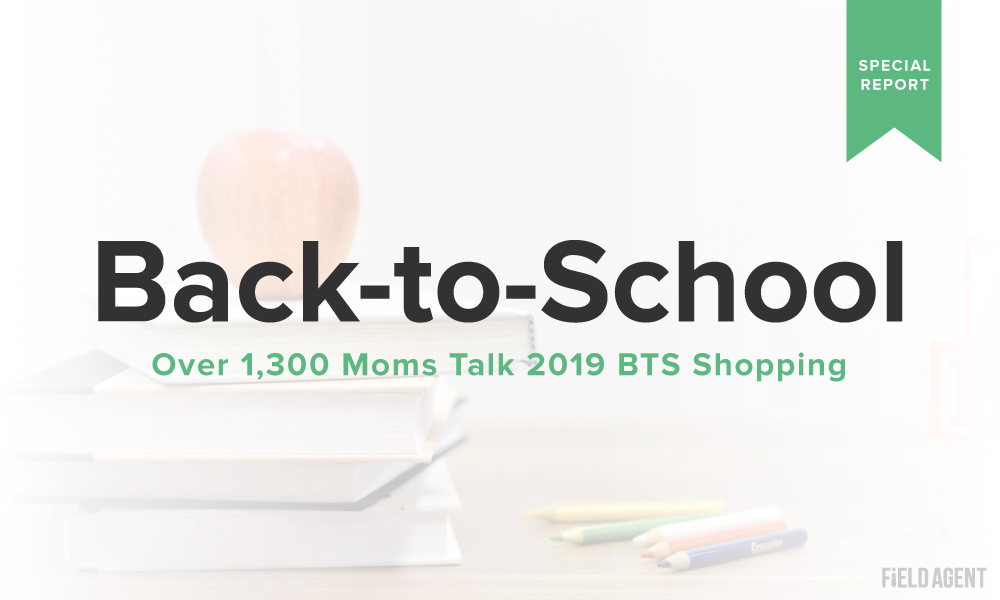 Back to School Report: Over 1,300 Moms Talk 2019 BTS Shopping