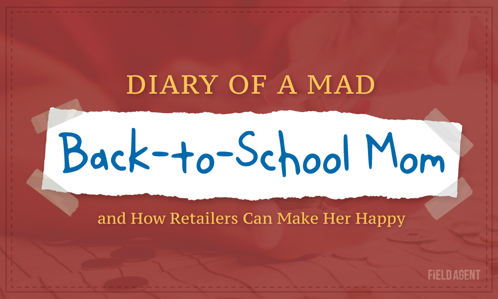 Diary of a Mad Back-to-School Mom...and How Retailers Can Maker Her Happy
