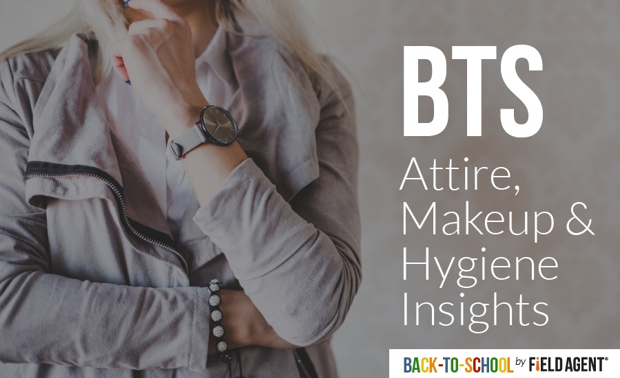 Back-to-School Attire, Makeup & Hygiene Insights