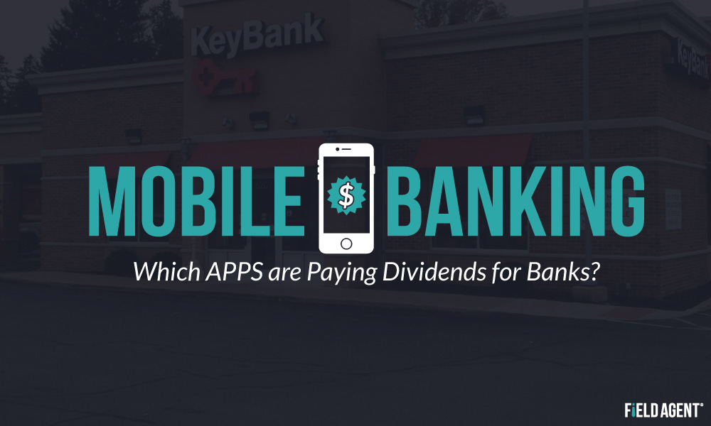 Mobile Banking: Which APPS are Paying Dividends for Banks? [Survey]