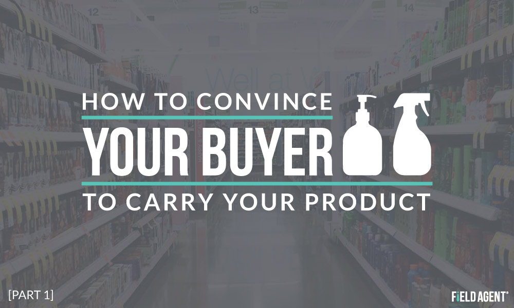 How to Convince Your Buyer To Carry Your Product - Part 1