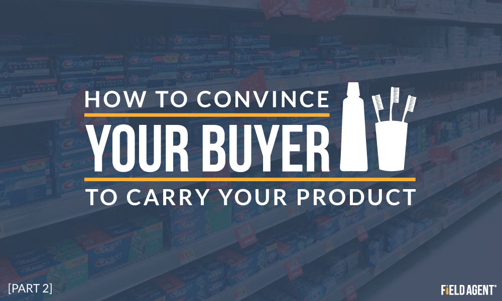 How to Convince Your Buyer To Carry Your Product - Part 2
