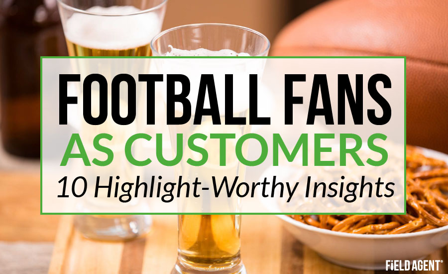 Football Fans as Customers, 10 Highlight-Worthy Insights