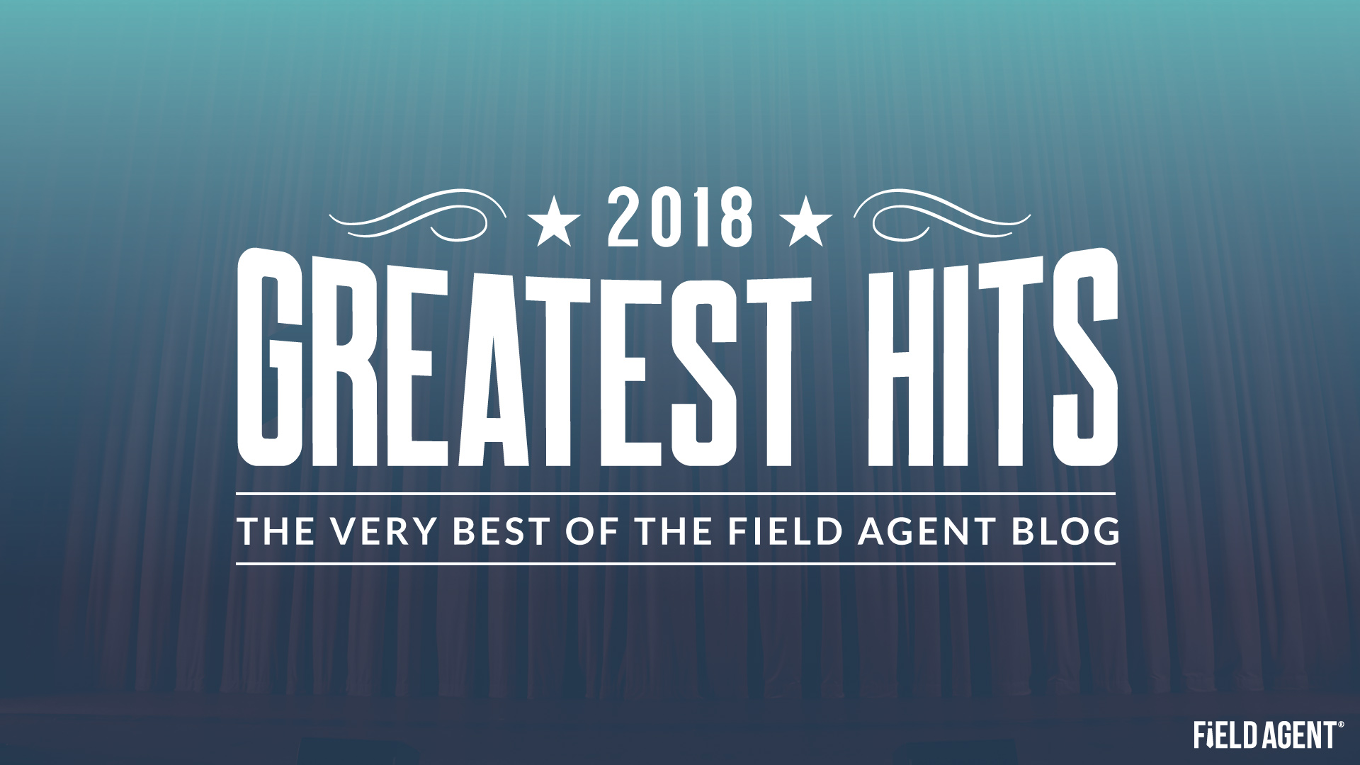 Greatest Hits 2018: The Very Best of the Field Agent Blog