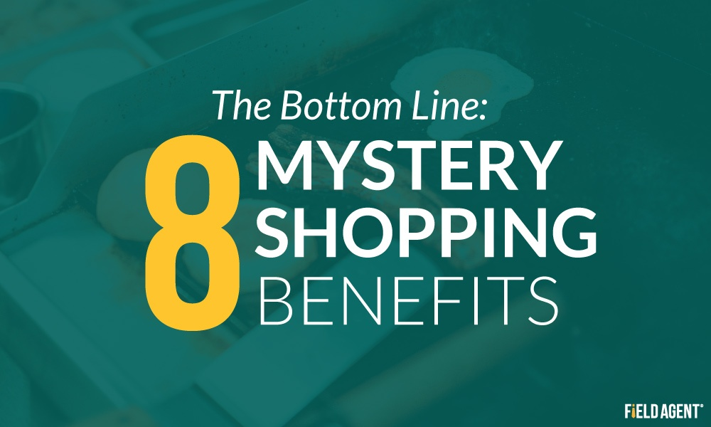 The Bottom Line: 8 Mystery Shopping Benefits