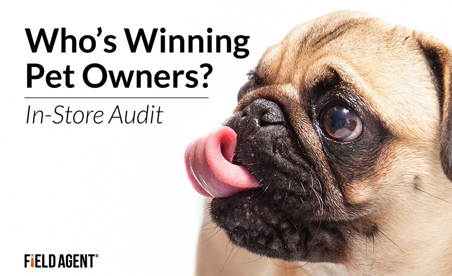 Who's Winning Pet Owners? In-Store Audit