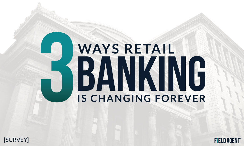 #FinTech: 3 Ways Retail Banking is Changing Forever [Survey]