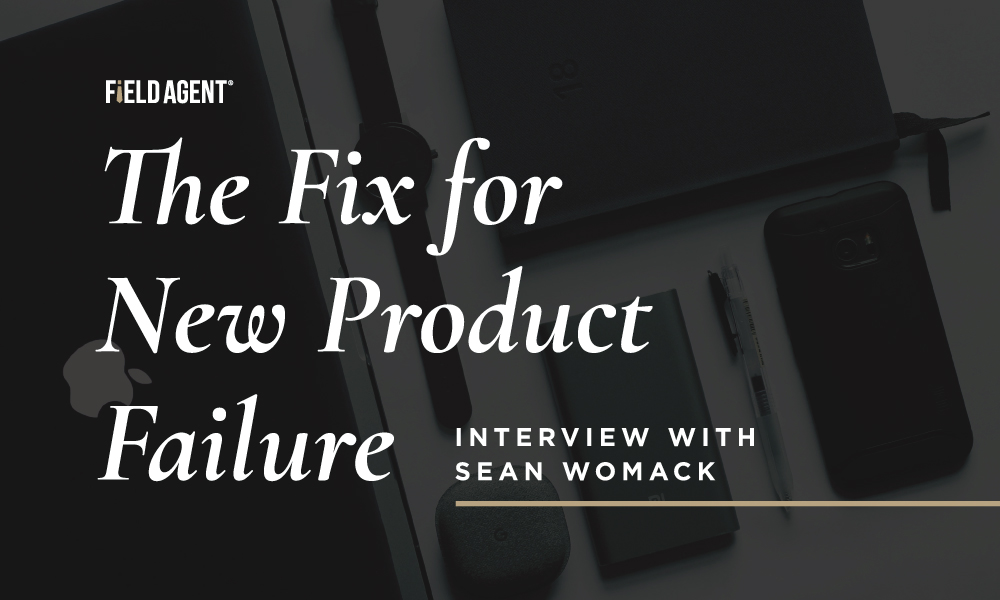 The Fix for New Product Failure: Interview with Sean Womack