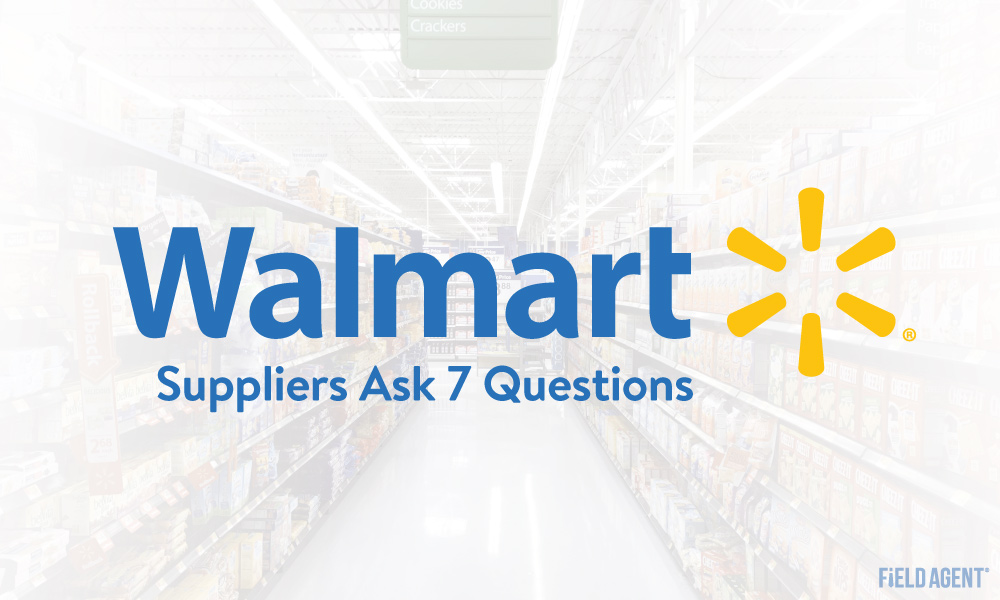 From Pickup to Organic: Walmart Suppliers Ask Field Agent 7 Questions