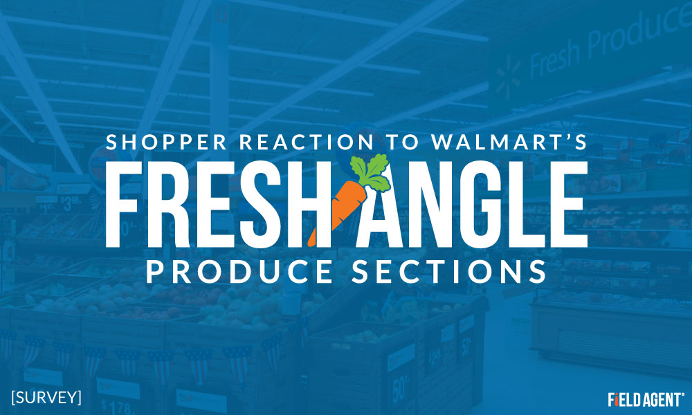 Shopper Reaction to Walmart's 'Fresh Angle' Produce Sections [Survey]