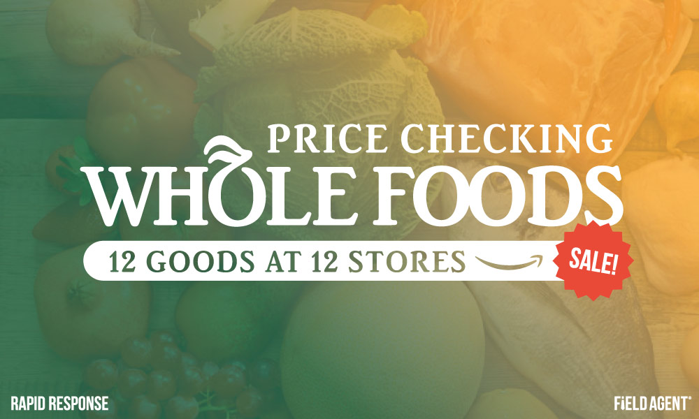 Rapid Response: Price-Checking 12 Goods Inside 12 Whole Foods Stores