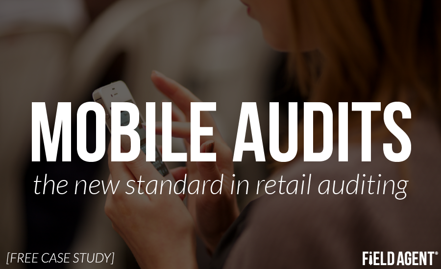 Mobile Audits: the new standard in retail auditing