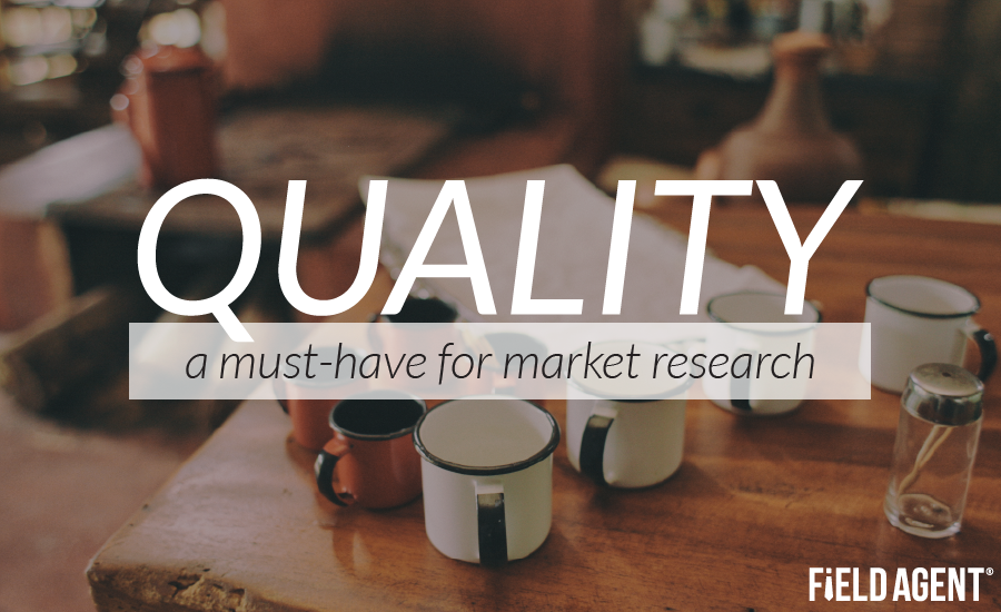 Quality: a must-have for market research