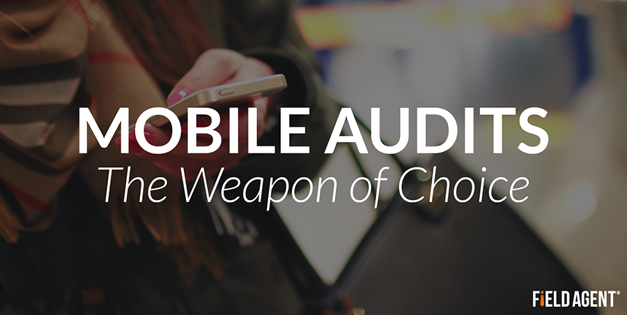 Mobile Audits: The Weapon of Choice