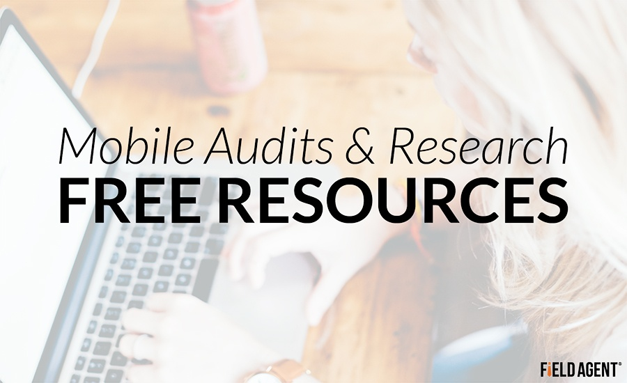Mobile Audits & Research Free Resources